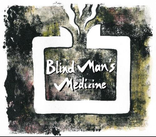 Blind Man's Medicine